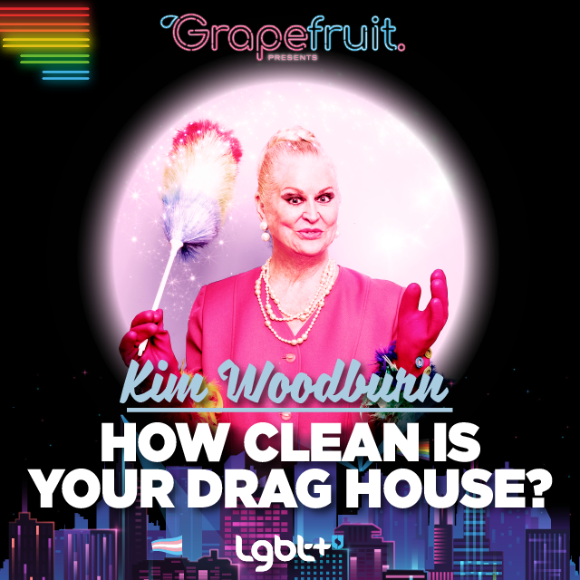 Grapefruit presents Kim Woodburn: How Clean is your Drag House?