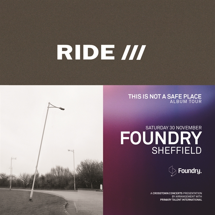 RIDE - This Is Not A Safe Place Album Tour