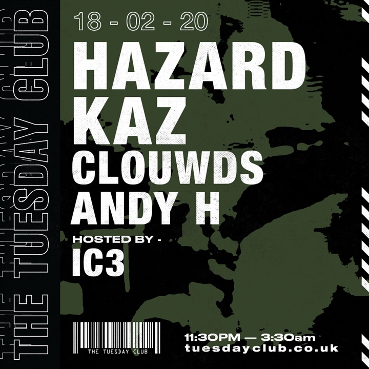The Tuesday Club, Hazard, KAZ, CLOUWDS & Andy H