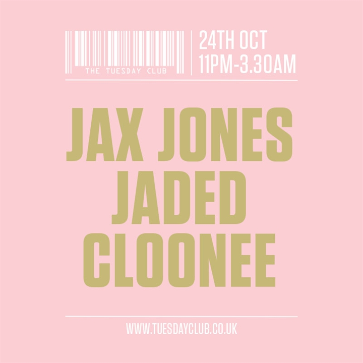 The Tuesday Club: Jax Jones, Jaded, Cloonee