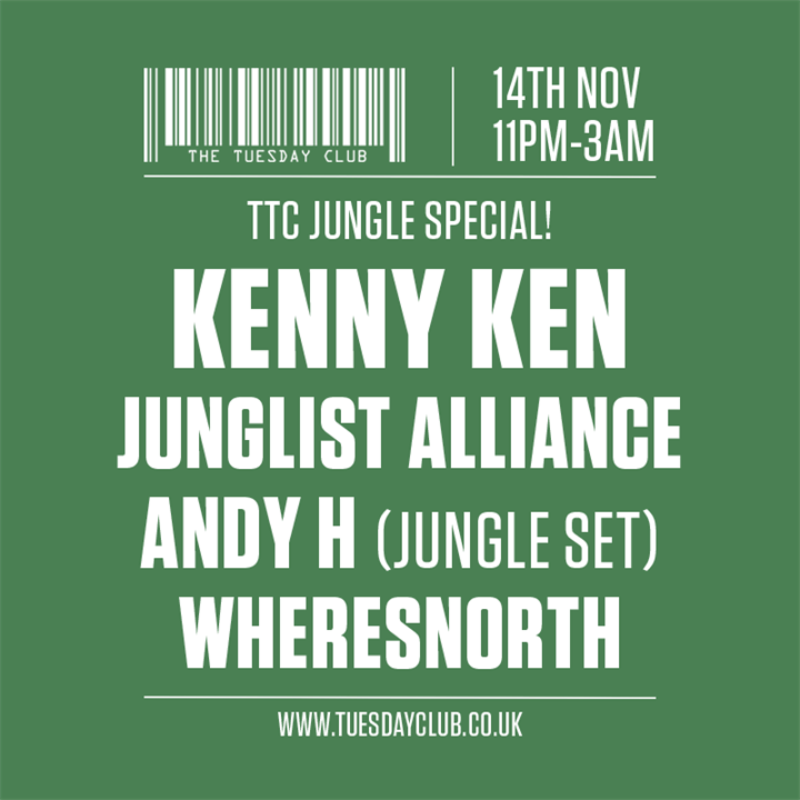 The Tuesday Club: Kenny Ken, Junglist Alliance, WheresNorth, Andy H