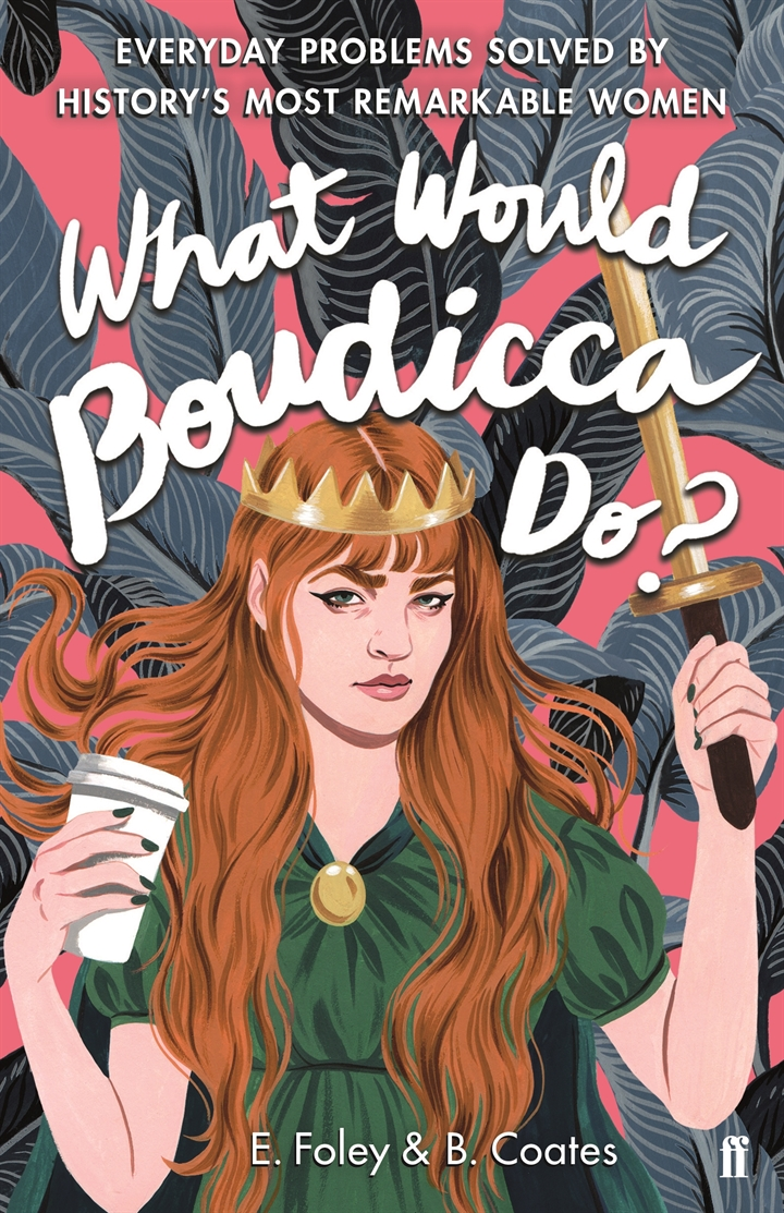 What Would Boudicca Do? - E Foley and B Coates
